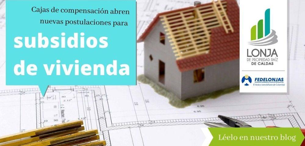 Abierta convocatoria a subsidios de vivienda por parte de las cajas de compensación